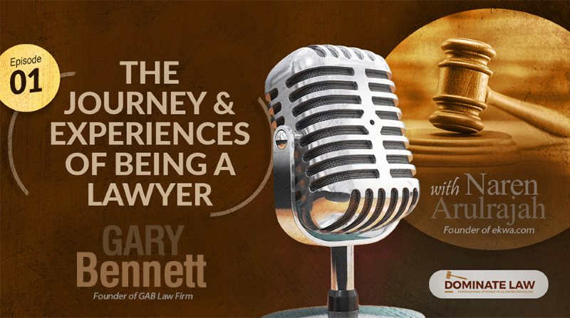 The Journey & Experiences of being a Lawyer with Gary Bennett podcast thumbnail